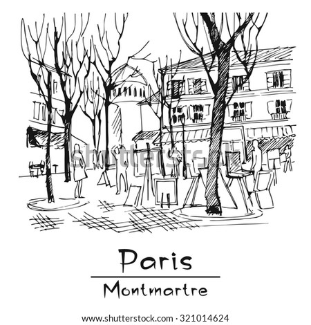 Paris. Montmartre. Place du Tertre. Vector Image. Hand-drawing. Image - one combined object