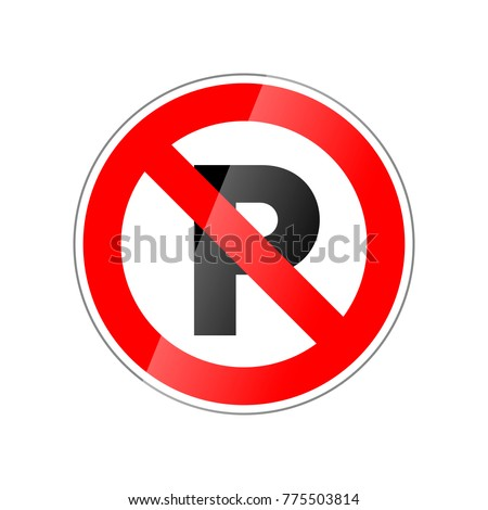 Parking not allowed, forbidden red glossy sign isolated on white