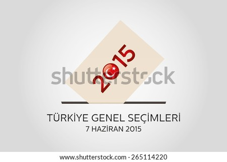 Parliamentary elections in Turkey 2015. English: TURKEY General Elections. Turkish Flag symbol and Ballot Box in a white background - stock vector