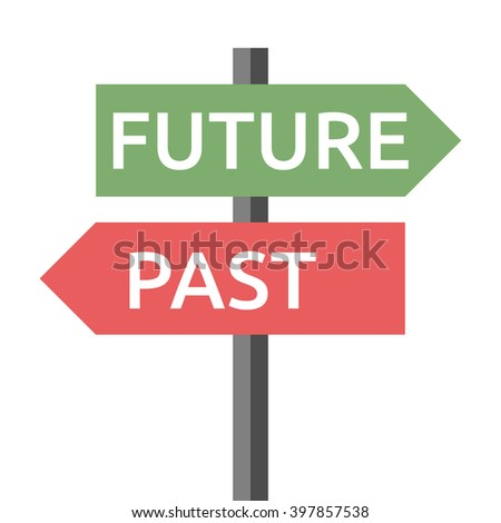Past and future road sign isolated on white. Life, destiny, motivation, success, concentration, aging, hope, faith, development concept. EPS 8 vector illustration, no transparency - stock vector