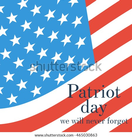 Patriot Day september 11, 2001. American flag background. Poster template, we will never forget. Vector illustration flat design. National USA flag.
