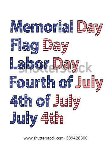 Patriotic US Holidays-Memorial Day, Labor Day, July 4th - stock vector