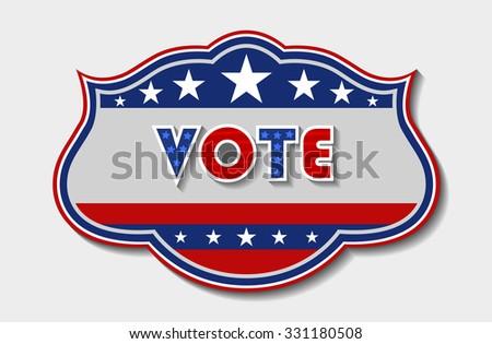 Patriotic Vote Sign - stock vector
