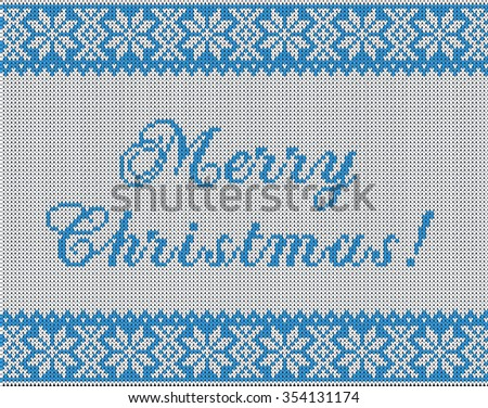 Pattern on the theme of the winter holidays with a picture of the Norwegian and fairisle patterns and snowflakes. Wool knitted texture. The inscription Merry Christmas. Vector Illustration