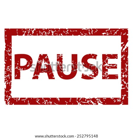 Pause grunge rubber stamp on a white background. Vector illustration - stock vector