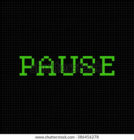 Pause. Vector pixel text message. Pixel art