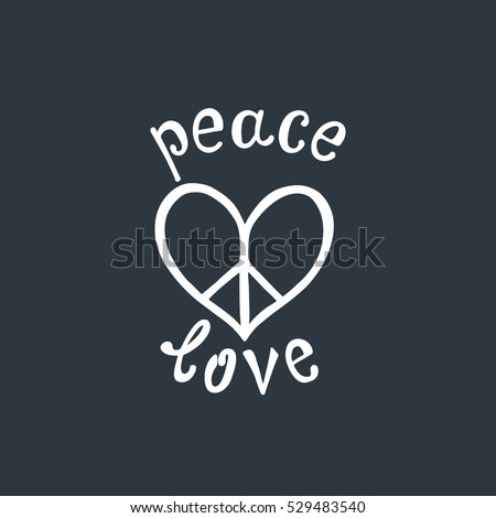 Peace And Love. Inspirational Quote. Modern Calligraphy Phrase With Hand  Drawn Sign Pacifism Heart
