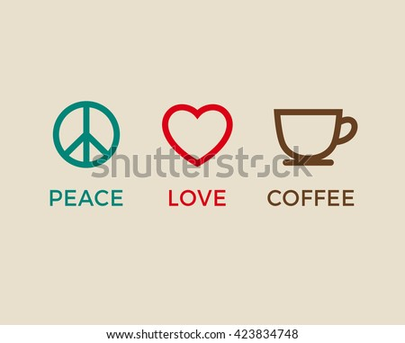 Peace, love and coffee symbols vector. - stock vector