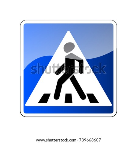 Pedestrian crossing sign. Traffic road blue sign isolated on white background. Warning people street safety icon pedestrian crossing. Glossy sign with reflection Vector illustration
