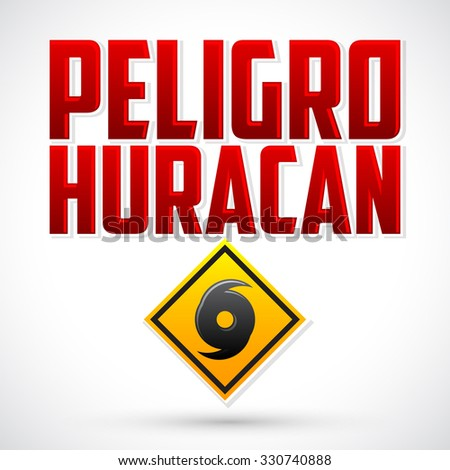 Peligro Huracan - Danger Hurricane warning Spanish text - vector sign, natural disaster warning emblem - stock vector