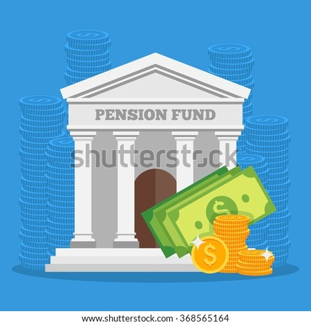 Pension fund concept vector illustration in flat style design. Finance investment and saving background with bank facade and money coins.  - stock vector