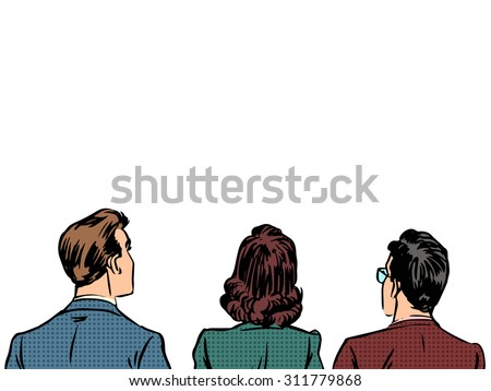 People back visitors viewers listeners. Men and women Caucasians business people. The first row of spectators. Retro style pop art - stock vector