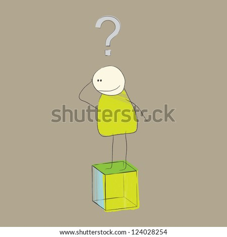 Person, standing on a cube with a question mark over his head, thinking, wondering.