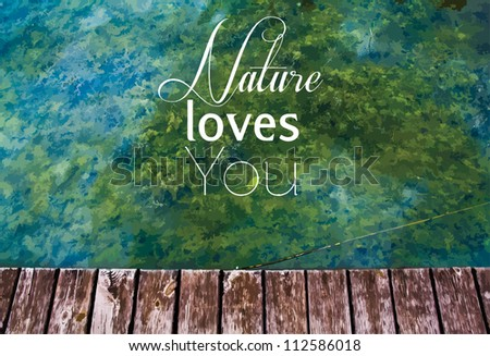 Photo with 'Nature loves you' text - stock vector