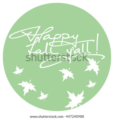 """Phrase """"Happy fall y'all!"""". Original custom hand lettering. Design element for greeting cards, invitations, prints. - stock vector"""