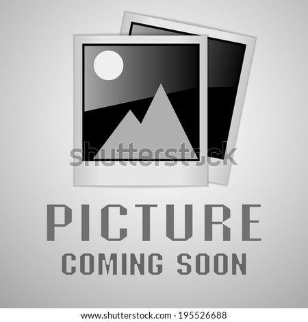 picture coming soon image, eps10 - stock vector