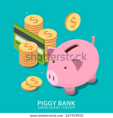Piggy bank and money tower with credit card. Money savings concept. Flat isometric design. Vector illustration - stock vector