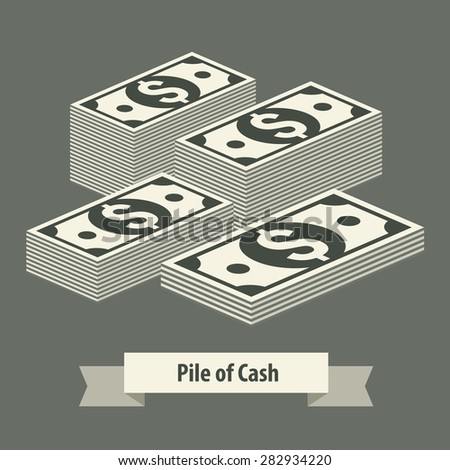Piles of money stack, dollar on grey & text, vector illustration - stock vector