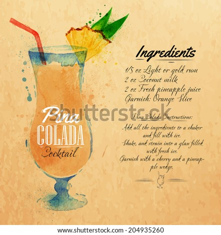 Pina colada cocktails drawn watercolor blots and stains with a spray, including recipes and ingredients on the background of kraft - stock vector