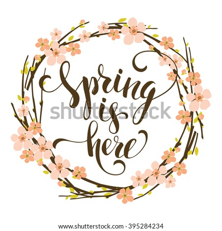 ping is here. Lettering design with flowering branches. Vector illustration. - stock vector