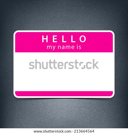 Pink black name tag sticker HELLO my name is. Rounded rectangular badge with black drop shadow on gray background with noise effect texture. Vector illustration clip-art element for design in 10 eps - stock vector