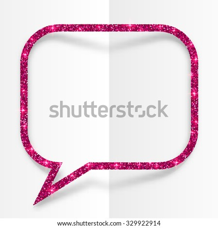 Pink glitter vector speech bubble frame isolated ona white background - stock vector