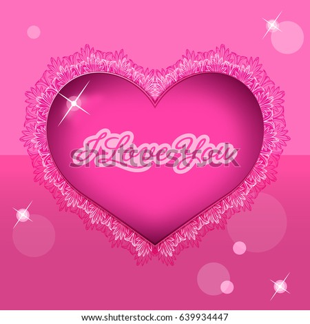 Pink lace heart. I love you message.