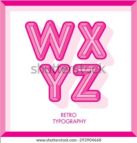 pink retro alphabet/typography /font vector w, x, y,z - stock vector
