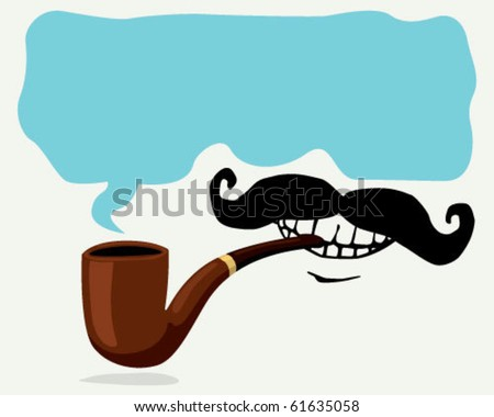 pipe and mustache.