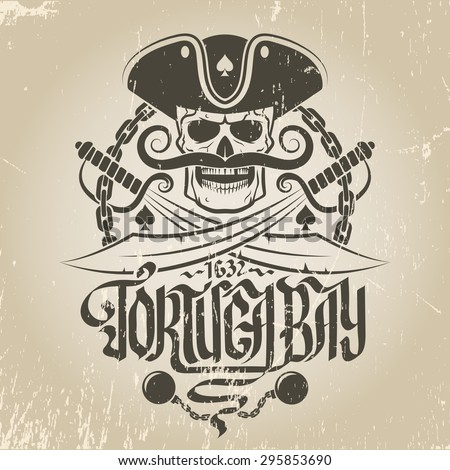 Pirate logo with a skull in a cocked hat and with a mustache. Jolly Roger with sabers, chains and calligraphic inscriptions. Scrapes and background are grouped separately, and can be easily removed. - stock vector