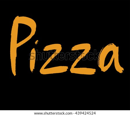 Pizza hand drawn calligraphy. Ink pizza lettering orange on black. Pizza cafe logo. Fast food lettering. Meal calligraphy. Pizza word on black. Ink inscription. Brush  inscriptions - stock vector