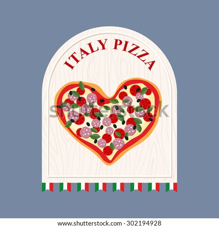 Pizza in Italy. Pizza in  shape of a heart. Sign for Italian cafe or restaurant. Vector illustration