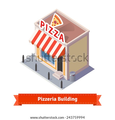 Pizza restaurant and shop building. Flat and isometric style illustration.  - stock vector