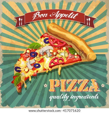 Pizza with mushrooms, tomato paste, cheese, tomato, corn, cheese and olives. A slice of pizza on vintage background.  Quality ingredients. Ribbon with bon appetit.  Vector drawing