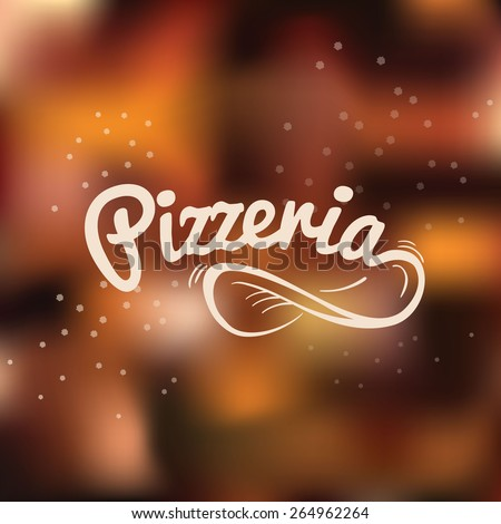 Pizzeria hand drawn lettering logo. Spin the dough into the air on the blurred vector background - stock vector