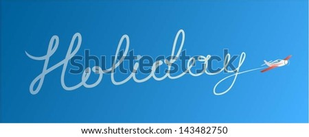 "Plane drawing ""Holiday"" with his tail, blue background, vector illustration - stock vector"