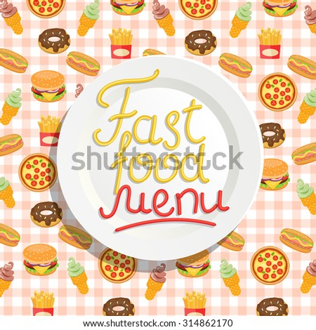 Plate with an inscription of Fast food menu with hotdog, ice cream,  burger, fries, pizza,  vector illustration. - stock vector