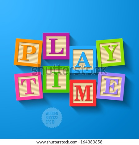 Play Time - wooden blocks. Vector. - stock vector