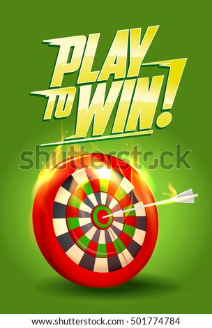 Play to win design, burning target illustration, sport or business success concept