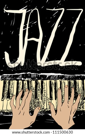 Playing the jazz piano. Hand drawn. Vector illustration. - stock vector