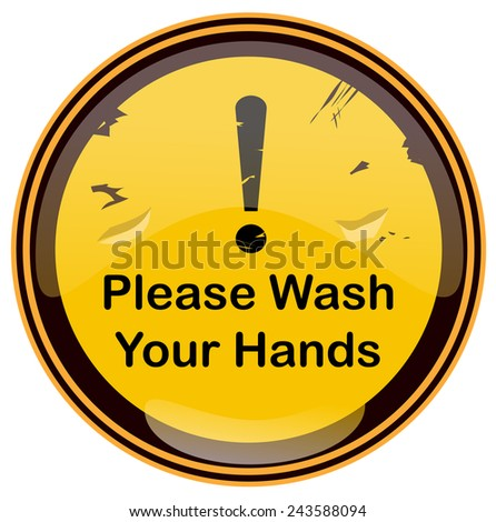 Please Wash your Hands Round Warning Sign, Vector Illustration isolated on White Background. - stock vector