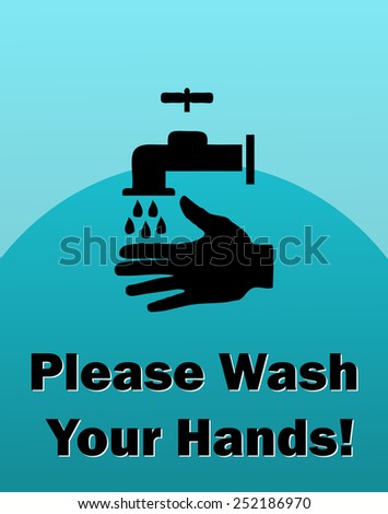 Please Wash Your Hands Sign Vector Illustration.  - stock vector
