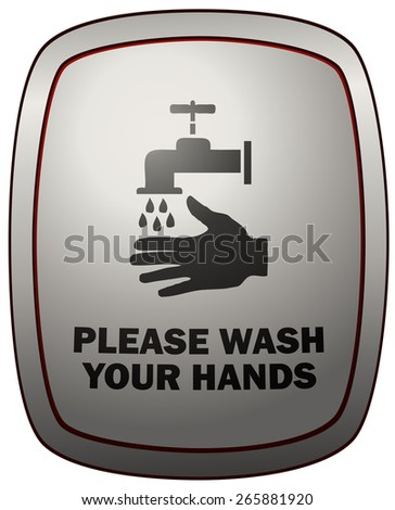 Please Wash Your Hands Sign, Vector Illustration isolated on White Background. - stock vector
