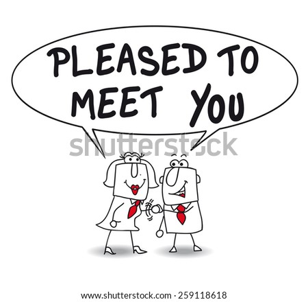 Pleased to meet you. A businessman meets a businesswoman. They are very happy. Nice to meet you ! - stock vector