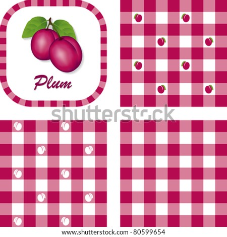 Plums and Gingham Seamless Patterns, fresh, garden fruit, illustration label tag with text, EPS8 includes 3 check pattern swatches (tiles) that will seamlessly fill any shape.