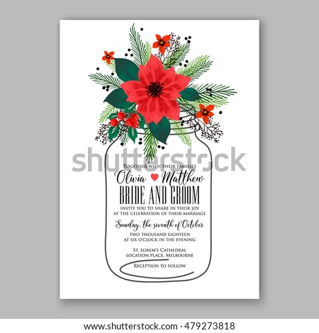 Poinsettia Wedding Invitation sample card beautiful winter floral ornament Christmas Party wreath poinsettia, pine branch fir tree, needle, mason jar bouquet Bridal shower ribbon template wording