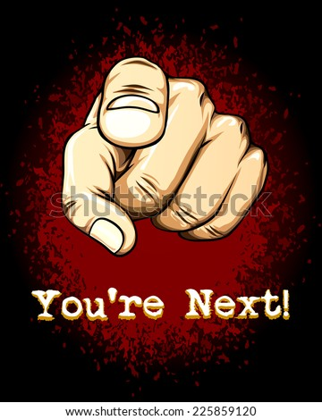 Pointing Hand in Front Graphic Emphasizing You are Next Texts Below. Isolated on Gradient Red Black Background. - stock vector