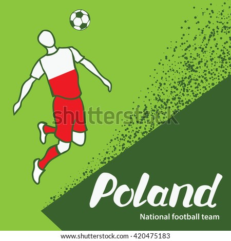 Poland. National football team of Poland. Vector illustration with the football player and the ball. Vector handwritten lettering.