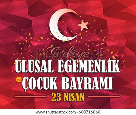 "Polygonal Background Turkey Celebration Card, Greeting Message Poster, Banner, Badges - English ""National Sovereignty and Children's Day, April 23"""