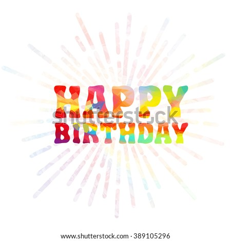Polygonal Bright Inscription Happy Birthday Transparent Beams At A Background Greeting Card